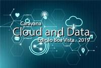Campus Boa Vista realiza segunda edição do projeto Caravana Cloud and Data