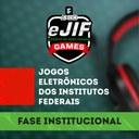 eJIF - Abertas as inscrições para fase institucional dos Jogos Eletrônicos dos Institutos Federais